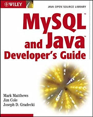 MySQL and Java Developer's Guide: Matthews, Mark