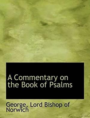 A Commentary on the Book of Psalms: George and Lord