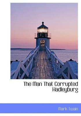 The Man That Corrupted Hadleyburg: Twain, Mark