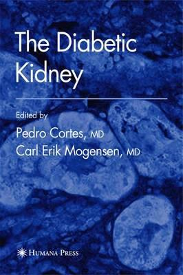 The Diabetic Kidney: Cortes, Pedro