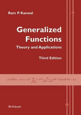 Generalized Functions : Theory and Applications: Kanwal, Ram P.