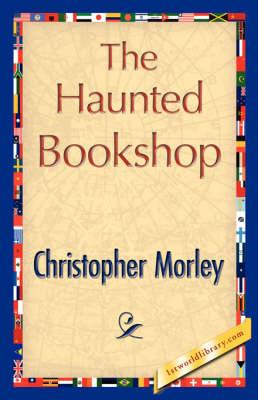 The Haunted Bookshop: Christopher Morley, Morley