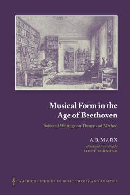 Musical Form in the Age of Beethoven: Marx, A. B.