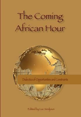 Coming African Hour: Dialectics Of, the: Sindjoun, Luc