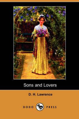 Sons and Lovers (Dodo Press): Lawrence, D. H.