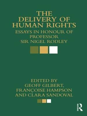 The Delivery of Human Rights: Essays in: Gilbert, Geoff