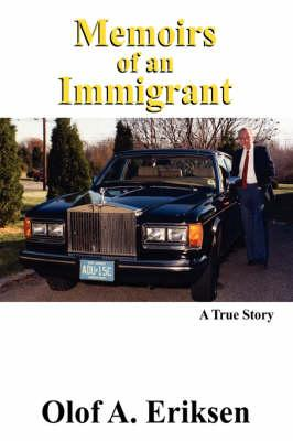 Memoirs of an Immigrant: Eriksen, Olof A.