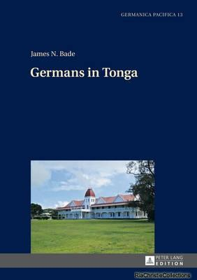 Germans in Tonga: James N. Bade