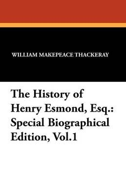 The History of Henry Esmond, Esq.: Special: Thackeray, William Makepeace