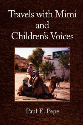 Travels with Mimi and Children's Voices: Pepe, Paul E.