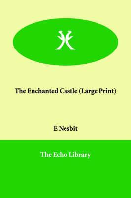 The Enchanted Castle: Nesbit, Edith