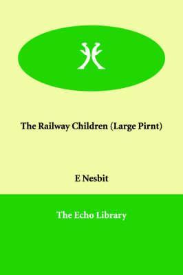 The Railway Children: Nesbit, Edith