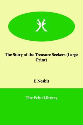 The Story of the Treasure Seekers: Nesbit, Edith