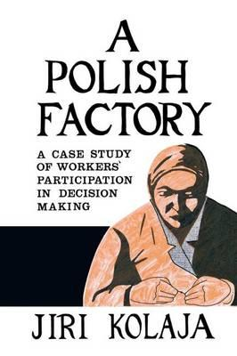 A Polish Factory: A Case Study of: Kolaja, Jiri