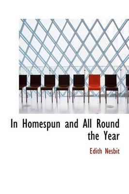 In Homespun and All Round the Year: Nesbit, Edith