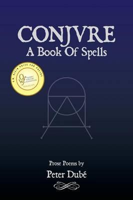 Conjure: A Book of Spells: Dubae, Peter