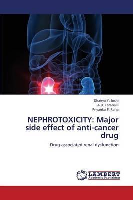 Nephrotoxicity: Major Side Effect of Anti-Cancer Drug: Joshi Dhairya y.