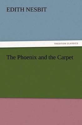 The Phoenix and the Carpet: Nesbit, Edith