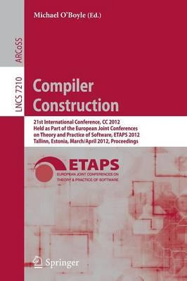 Compiler Construction : 21st International Conference, CC: O'Boyle, Michael