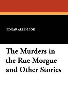 The Murders in the Rue Morgue and: Poe, Edgar Allen