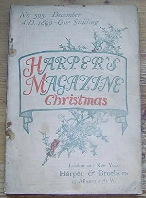 Harper's Magazine Christmas Number, December 1899. Contains: Various Authors: Mark