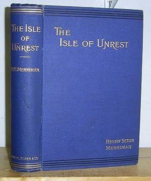 The Isle of Unrest (1900): Merriman, H. S.