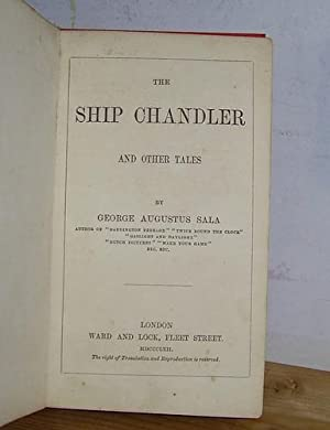 The Ship Chandler and Other Tales (1862): Sala, George Augustus