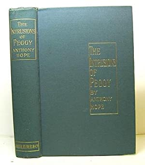 The Intrusions of Peggy (1902): Hope, Anthony [Anthony
