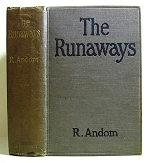 The Runaways. Being Some Early Adventures of: Andom, R [ie