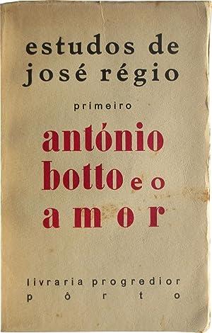 António Botto e o amor. Estudos de: RÉGIO, José, pseudonym