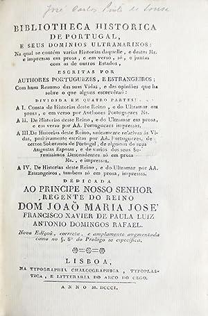 Bibliotheca historica de Portugal, e seus dominios ultramarinos . Nova edição.: SOUSA...