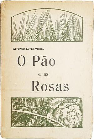 O pão e as rosas.: VIEIRA, Afonso Lopes.