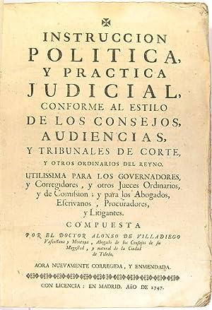 Instruccion politica, y practica judicial, conforme al: VILLADIEGO [VASCUÑANA Y