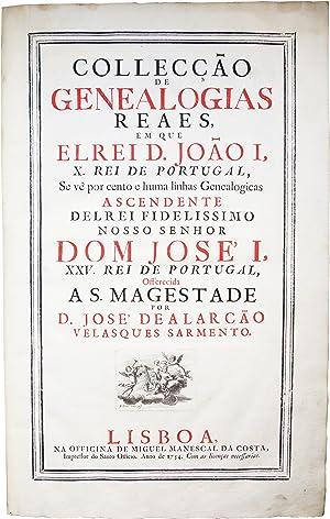 Collecção de Genealogias reaes, em que el rei D. João I, X. Rei de Portugal, ...
