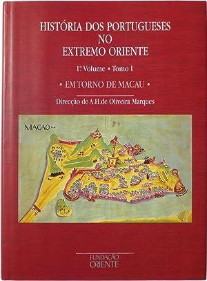 História dos portugueses no Extremo Oriente.: MARQUES, A.H. de