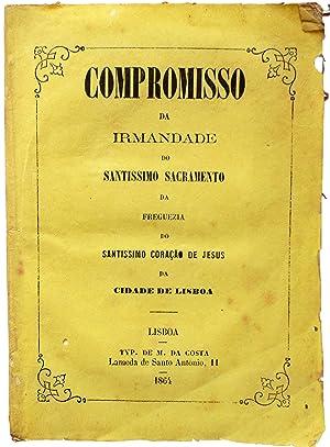 Compromisso da Irmandade do Santissimo Sacramento da Freguezia do Santissimo Coração ...