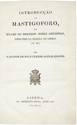 O Mastigoforo, periodico mensal. Pelo author do Maço ferreo anti-maçonico. Nos. 1-12,...