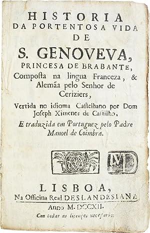 Historia da portentosa vida de S. Genoveva, Princesa de Brabante, composta na lingua franceza, &amp...