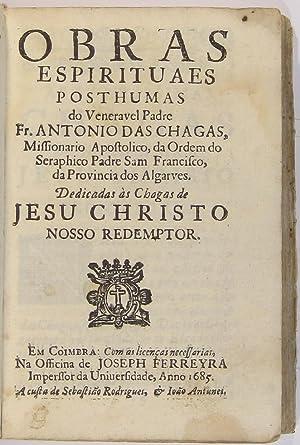 Obras espirituaes posthumas do Veneravel Padre Fr.: CHAGAS, Fr. Antonio