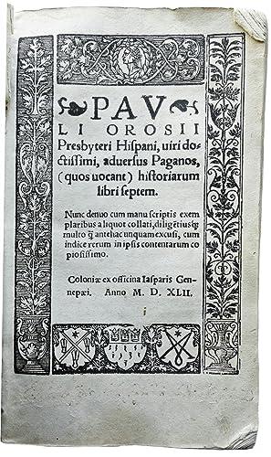 Adversus paganos (quos vocant) historiarum libri septem.: OROSIUS, Paulus.