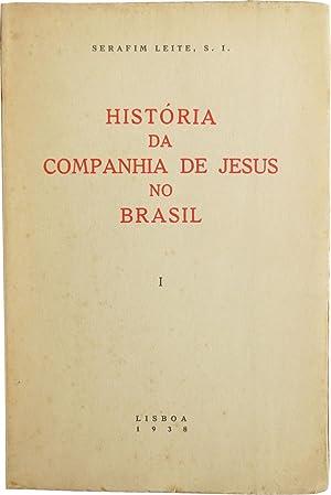 Historia da Companhia de Jesus no Brasil.: LEITE, Serafim, S.J.