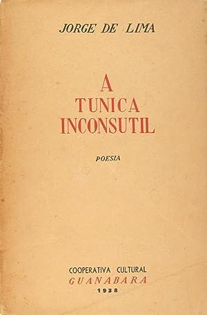A tunica inconsutil. Poesia.: LIMA, Jorge [Mateus]
