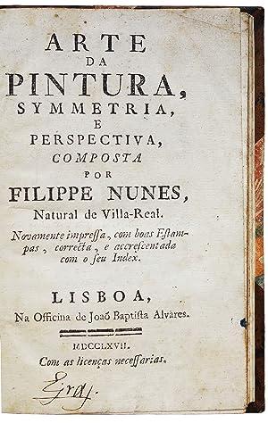Arte da pintura, symmetria, e perspectiva composta: NUNES, Filippe [a.k.a.
