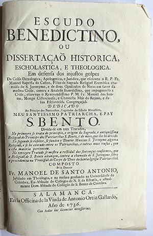 Escudo Benedictino, ou dissertação historica, escholastica, e theologica. Em defensa ...