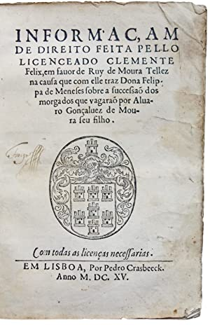 Informaçam de direito feita pello Licenceado .: FELIX, Clemente.