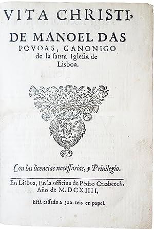 Vita Christi, de Manoel das Povoas, Canonigo: POVÓAS, D. Manuel