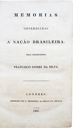 Memorias offerecidas a nação brasileira.: SILVA, Francisco Gomes