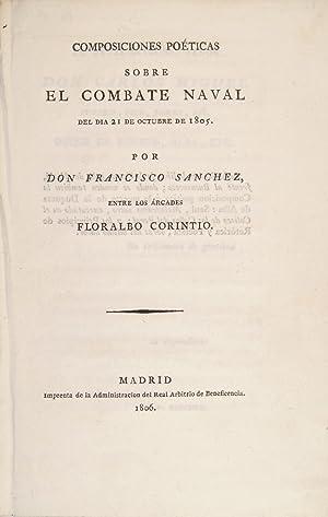 Composiciones poéticas sobre el combate naval del dia 21 de octubre de 1805.: SANCHEZ [...