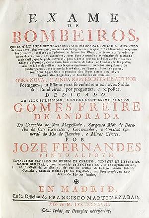 Exame de bombeiros, que comprehende dez tratados .: ALPOIM, José Fernandes Pinto de.