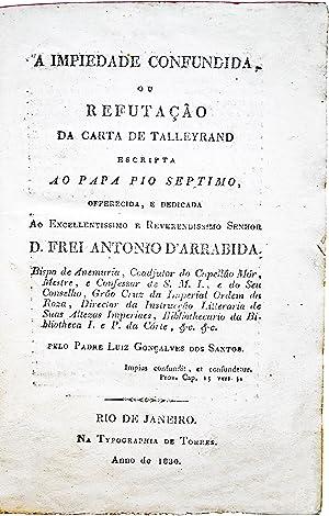 A impiedade confundida, ou Refutação da carta de Talleyrand escripta ao Papa Pio ...